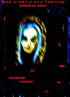 The Story of Eva Templan: Terror by Night (Shadows in the Night) by Charlene Iverson, http://www.amazon.com/dp/B008FHEYXO/ref=cm_sw_r_pi_dp_0eCktb0QR1ER6    Eva TRY FOR FREE ON KINDLE UNLIMITED. Templan is suffering from the empty nest syndrome. She meets a person who promises her fun and excitement. Eva thinks that after joining her friend's secret society that she has entered Heaven. But in reality, she has entered the gates of hell.