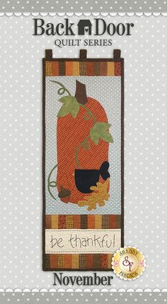 """Back Door Quilt Series Club - Pre-fused/Laser-Cut  Brighten up your home each month of the year with these beautiful 11½"""" x 30"""" wall hangings! The Backdoor Quilt Series was designed by Cottage Creek Quilts and recolored by Jennifer Bosworth of Shabby Fabrics.  All twelve wall hangings are made with flannel fabrics. This is the November design featuring a pumpkin and blackbird!"""