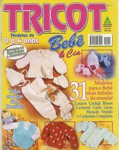 Receita Tricô Fácil Revista Tricot Bebê e Cia 31 Modelos para bebê,casacos,cardigã,blusas,cacharrel,gorro,blusas ,macacão,vestidos e...
