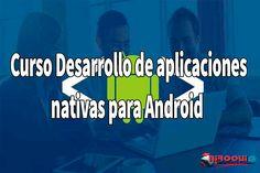 Descargar Curso Desarrollo de aplicaciones nativas para Android[MEGA]  link