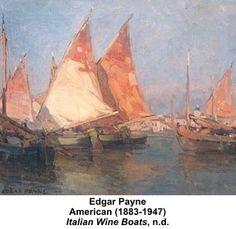 Early California Impressionism - Italian Wine Boats by Edgar Payne n. Edgar Payne, Sailboat Painting, Adriatic Sea, California Love, Italian Wine, Art Things, Sailboats, Landscape Paintings, Sailing