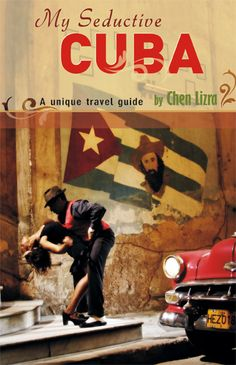 Cover of My Seductive Cuba which is like 'Eat, Pray, Love' meets 'Lonely Planet.' www.myseductivecuba.com