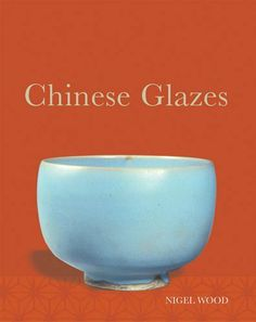 Chinese Glazes: Their Origins, Chemistry, and Recreation by Nigel Wood. Save 20 Off!. $36.00. Publisher: University of Pennsylvania Press (February 2, 2011). Publication: February 2, 2011. Author: Nigel Wood