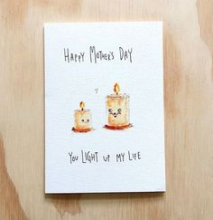 Happy Mother's day You Light Up My Life. Light up your Mother's day with this cute little hand-made card. It'll be sure to melt her heart  . Get in early this Mother's day and grab this for $5.95 with FREE shipping Australia wide. from welldrawn.com.au