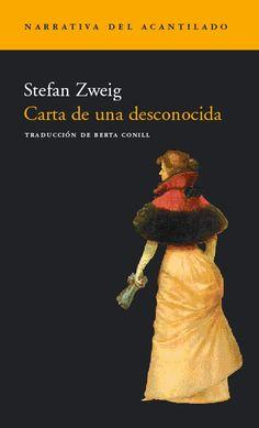 EL LIBRO DEL DÍA    Carta de una desconocida, de Stefan Zweig…