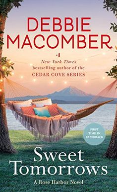 Sweet Tomorrows: A Rose Harbor Novel by Debbie Macomber https://smile.amazon.com/dp/0553391860/ref=cm_sw_r_pi_dp_x_FcOiyb5ZAX1TW