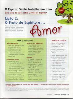 Fruto do Espírito: Amor                                                       Veja também:  Introdução   Faça a assinatura da revista no site da  APEC