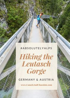 They've got great food, they've got distinctive culture, but my biggest reason for loving the Alps so is its abundance of outdoor opportunities. My favorite outdoor activity on my last trip to the Alps was hiking the 10.4 mile Leutaschklamm Gorge Loop on the Germany/Austria border. | Camels and Chocolate