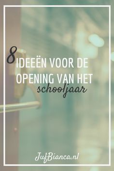 Een nieuw schooljaar - 8 ideeën voor de opening van het nieuwe schooljaar - Juf Bianca
