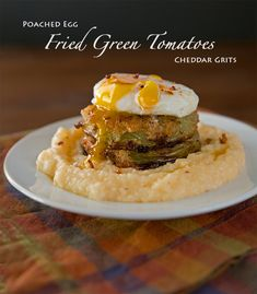 Poached Egg, Fried Green Tomato, and Cheddar Grits