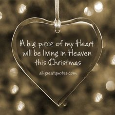 A big piece of my heart will be living in Heaven this Christmas | Christmas In Heaven | all-greatquotes.com