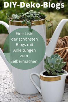 Viele schöne DIY-Blogs zum Stöbern! Watering Can, Canning, Blogging, German, Decorations, Easy, Bricolage, Garden & Outdoor, Natural Materials