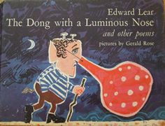 Edward Lear's The Dong with a Luminous Nose - pictures by GERALD ROSE