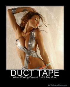 Use your duct tape wisely