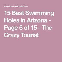 15 Best Swimming Holes in Arizona - Page 5 of 15 - The Crazy Tourist