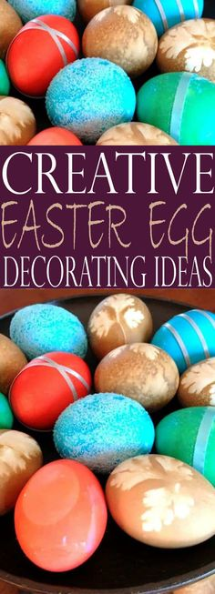 Creative Easter egg decorating is so much fun! In this post, I've rounded up some of the BEST and most unique ways to decorate Easter eggs. Find a new way to decorate your Easter eggs this year and create new memories! #EasterEggs #DecoratingEasterEggs #DecoratingforEaster