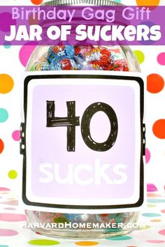 """Birthday Gag Gift with Free Printables. Gently poke fun at growing older with this """"40 Sucks"""" jar of suckers. Free printables (4 tags to choose from) in the post. #gaggift #40 #harvardhomemaker"""