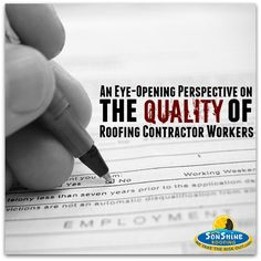 An Eye-Opening Perspective on the Quality of Roofing Contractor Workers | Sonshine Roofing http://www.sonshineroofing.com/quality-of-roofing-contractor-workers/