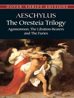 The Oresteia Trilogy by Aeschylus   Classic trilogy by great tragedian deals with the bloody history of the House of Atreus. Grand in style, rich in diction and dramatic dialogue, the plays embody Aeschylus' concerns with the destiny and fate of both individuals and the state, all played out under the watchful eye of the gods. #doverthrift #classiclit #doverthrift #classiclit