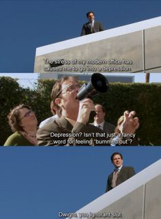 Dwight, you ignorant slut! This is, quite possibly my FAVOURITE Michael Scott line. Cracks me up every time!