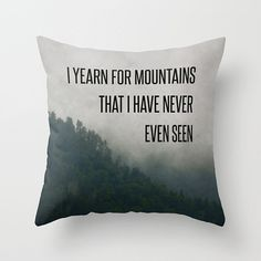 Mountain Yearning Quote Pillow Cover, Mountains Photo Pillow Case, Travel Typography Quote, Green and Gray Toss Pillow Cover on Etsy, $45.00