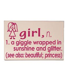 Another great find on #zulily! Pink 'Girl' Definition Wall Sign #zulilyfinds