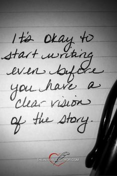 Writing motivation: It's okay to start writing even before you have a clear vision of the story.