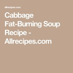 Cabbage Fat-Burning Soup Recipe - Allrecipes.com