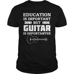 Education is Important But Guitar is Importanter Best Gift : shirt quotesd, shirts with sayings, shirt diy, gift shirt ideas  #hoodie #ideas #image #photo #shirt #tshirt #sweatshirt #tee #gift #perfectgift #birthday #Christmas