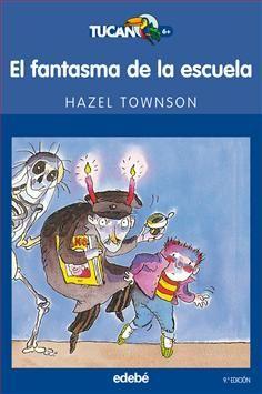 5-7 AÑOS. El fantasma de la escuela / Hazel Townson. Basil Nibbs planea estropear el despacho del director, pero se enfrenta con el fantasma de un antiguo profesor, que se volvió loco por culpa de un antepasado de Basil.
