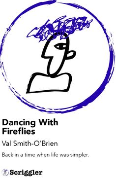 Dancing With Fireflies by Val Smith-O'Brien https://scriggler.com/detailPost/story/33061