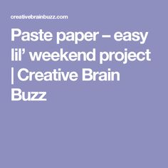 Paste paper – easy lil' weekend project |  Creative Brain Buzz