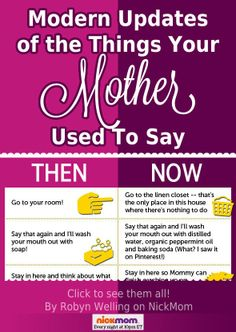 Modern updates of the things your mother used to say - so funny!
