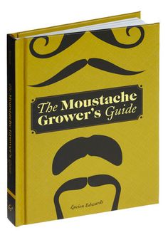 The Moustache Growers Guide by Chronicle Books - Steampunk, Best Seller, Best Seller, Quirky, Top Rated