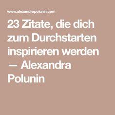 23 Zitate, die dich zum Durchstarten inspirieren werden — Alexandra Polunin