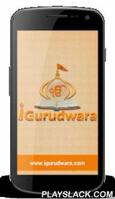 Igurudwara  Android App - playslack.com ,  Igurudwara is the first ever Sikhi app that focuses on uniting Sikhs around the world. Keeping the teachings of our Gurus in mind we have developed the first virtual platform for Sikhs to communicate around the world. Having Gurudwara's live kirtans, Nitnem banis, sakhis and online version of the Guru Granth Sahib Ji as key features of Igurudwara makes it a must have app for all Sikhs.Some of the main features of Igurudwara are as below:1. Live…