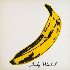 "The Velvet Underground and Nico is sometimes referred to as the ""banana album"" as it features a Warhol print of a banana on the cover. Description from stupidand.wordpress.com. I searched for this on bing.com/images"