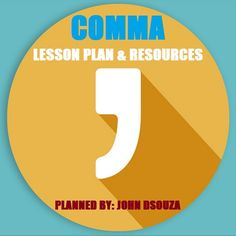 JOHN'S JOURNAL: COMMAS: LESSON PLAN & RESOURCES  This Resource Inc...