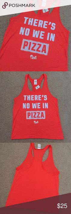 There's No We in Pizza Tank PINK by VS Pink by Victoria's Secret Tank - brand new! Super cute neon tank! No trades or Paypal. Offers will be considered through offer button. Usually ships next business day. PINK Victoria's Secret Tops Tank Tops