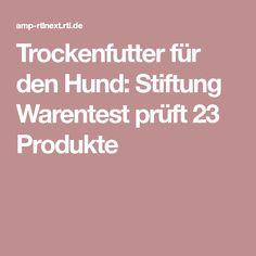 Trockenfutter für den Hund: Stiftung Warentest prüft 23 Produkte