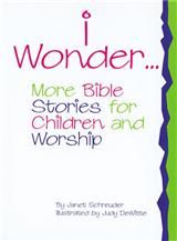 I Wonder . . . Paperback : Faith Alive Christian Resources. Other Young Children and Worship resources on this site.