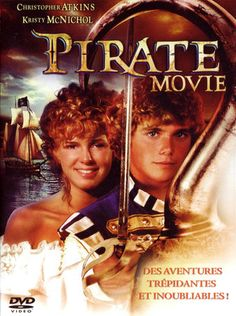 The Pirate Movie- 1982 with Kristy McNichol and Christopher Atkins. Who else remembers this movie? It was so campy, but I loved it!