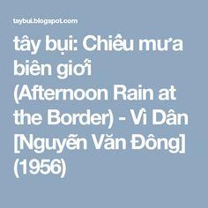 tây bụi: Chiều mưa biên giới (Afternoon Rain at the Border) - Vì Dân [Nguyễn Văn Đông] (1956)