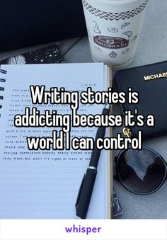 Writing stories is addicting because it's a world I can control I'm not a big writer but I feel that's very true. Writing Quotes, Writing Advice, Writing A Book, Writing Prompts, A Writer's Life, Way Of Life, Me Quotes, Funny Quotes, Whisper Quotes