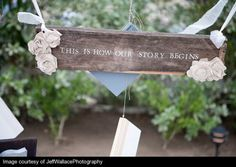 """A sign like this saying"""" This is how are story began"""" and than pics of last 15 years"""