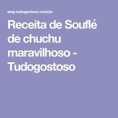 Receita de Souflé de chuchu maravilhoso - Tudogostoso