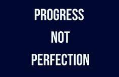 Progress not Perfection #motivational #inspirational