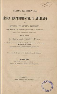 Curso elemental de física experimental y aplicada y nociones de química inorgánica...  Bartolomé Feliú y Pérez.. 3ª ed. 1876