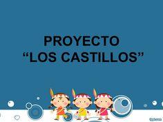 proyecto-los-castillos-15263026 by babisdecolores via Slideshare