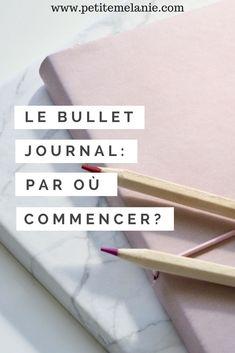 Le Bullet Journal: Par où commencer? | Petite Mélanie